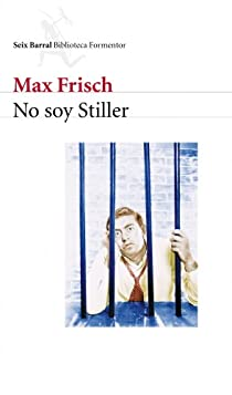 No soy Stiller par MAX FRISCH