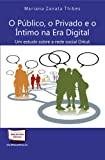 Orkut: O público, o privado e íntimo na era das novas tecnologias da informação