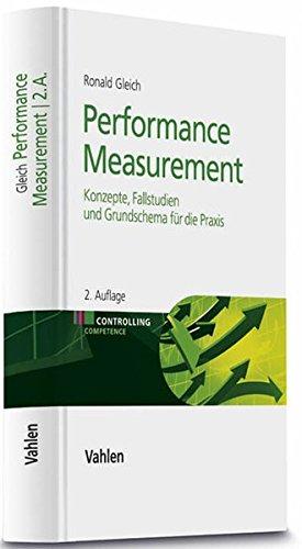 Performance Measurement: Konzepte, Fallstudien und Grundschema für die Praxis