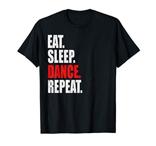 Eat Sleep Dance Repeat Dancing Gift T-Shirt -