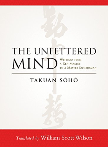 The Unfettered Mind: Writings from a Zen Master to a Master Swordsman (Shop Soho)