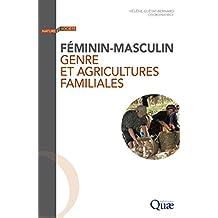 Féminin-masculin: Genre et agricultures familiales (Nature et société) (French Edition)
