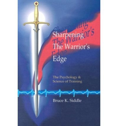 Sharpening the Warrior's Edge: The Psychology & Science of Training (Paperback) - Common