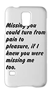 Missing you could turn from pain to pleasure, if I knew you Samsung Galaxy S5 Plastic Case