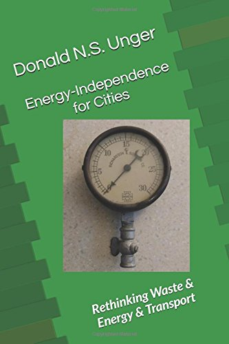 Energy-Independence for Cities: Rethinking Waste & Energy & Transport