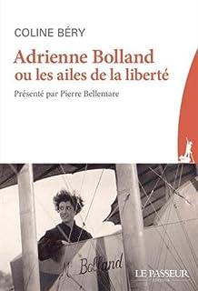 Adrienne Bolland ou Les ailes de la liberté, Bery, Coline
