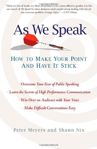 As We Speak: How to Make Your Point and Have It Stick [Peter Meyers - Shann Nix] (Tapa Blanda)
