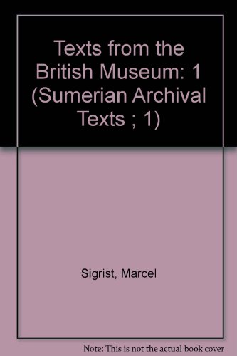 Texts from the British Museum: Vol. I (Sumerian Archival Texts ; 1) by CDL Press