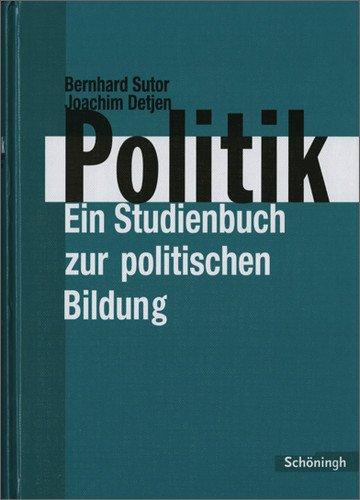 Sutor Politik: Politik. Ein Studienbuch zur poltischen Bildung: Sekundarstufe II, Berufliche Schule, Erwachsenenschule