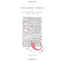 Freedom Today: The Self and Choice in a World of Strict Standards