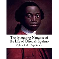 The Interesting Narrative of the Life of Olaudah Equiano: Gustavus Vassa, The African