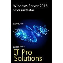 Windows Server 2016: Server Infrastructure (IT Pro Solutions)