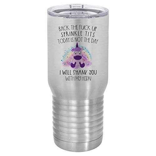 Back the fuck up sprinkle tits I will shank you with my horn 20 oz stainless steel insulated water bottle