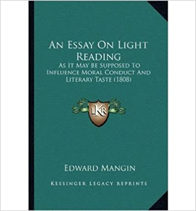 Book An Essay on Light Reading: As It May Be Supposed to Influence Moral Conduct and Literary Taste (1808)- Common