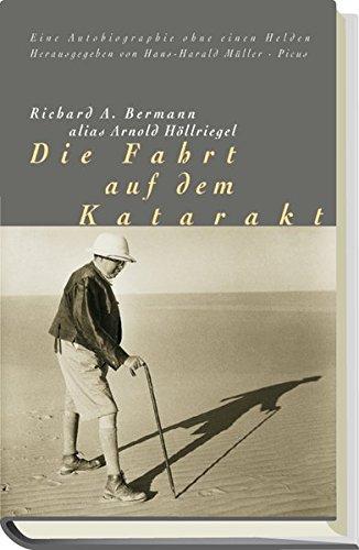 Die Fahrt auf dem Katarakt: Eine Autobiographie ohne Helden
