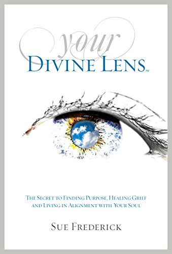 Your Divine Lens: The Secret to Finding Purpose, Healing Grief and Living in Alignment with your - Lens Secret