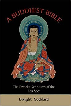 A Buddhist Bible : The Favorite Scriptures of the Zen Sect(Paperback) - 2010 Edition