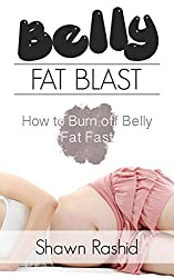 Belly Fat Blast: How to Burn Off Belly Fat Fast (English Edition)