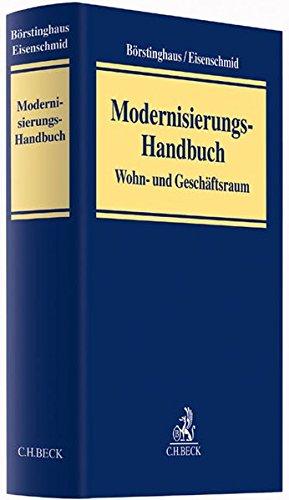 Modernisierungs-Handbuch: Wohn- und Geschäftsraum Gebundenes Buch – 6. August 2014 Ulf P. Börstinghaus Norbert Eisenschmid Ingeborg Esser C.H.Beck