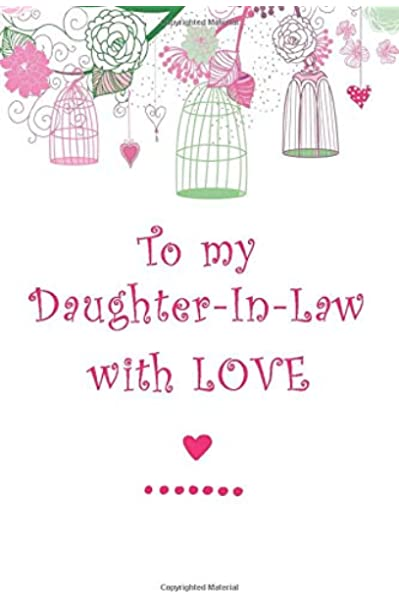 To My Daughter In Law With Love A Lined Journal Notebook From Mother To Daughter In Law With Inspirational Quotes And Bonus Pages For Family Recipes Robbins Brandi 9781798511626 Amazon Com Books