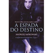 A Espada do Destino. A Saga do Bruxo Geralt de Rívia - Volume 2 (Em Portuguese do Brasil)