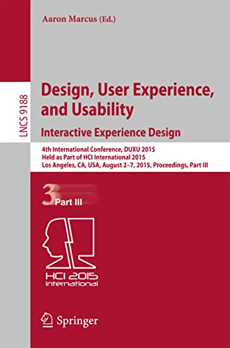Download Design, User Experience, and Usability: Interactive Experience Design: 4th International Conference, DUXU 2015, Held as Part of HCI International 2015, … Part III (Lecture Notes in Computer Science) Pdf