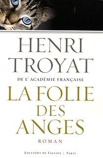 La folie des anges par Troyat