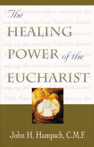 The Healing Power of the Eucharist