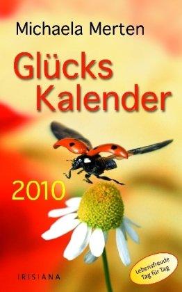 Glückskalender: Lebensfreude Tag für Tag 2010