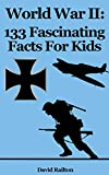 World War 2: 133 Fascinating Facts For Kids