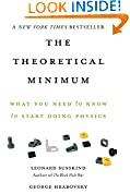 #2: The Theoretical Minimum: What You Need to Know to Start Doing Physics