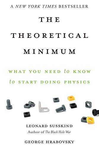 The Theoretical Minimum: What You Need to Know to Start Doing Physics cover