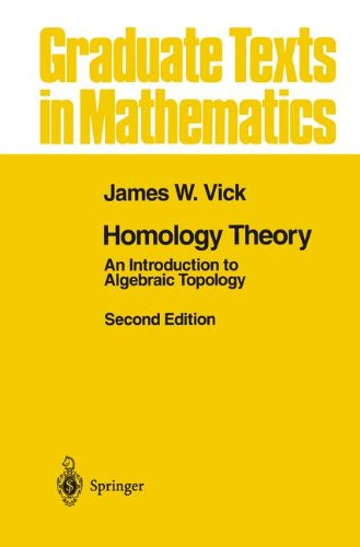 Homology Theory: An Introduction to Algebraic Topology (Graduate Texts in Mathematics) (v. 145)
