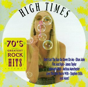 70's Greatest Rock Hits: High Times Vol 3