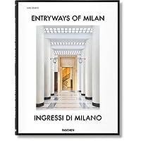 Entryways of Milan-Ingressi di Milano. Ediz. bilingue