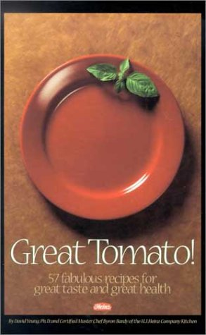 Great Tomato!: 57 Fabulous Recipes for Great Taste and Great Health