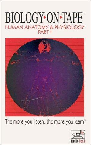 Biology on Tape: Human Anatomy & Physiology