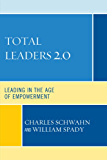Total Leaders 2.0: Leading in the Age of Empowerment