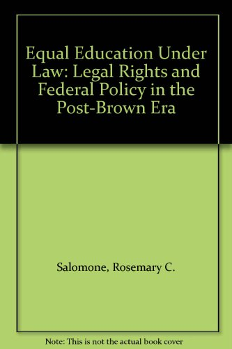 Equal Education Under Law: Legal Rights and Federal Policy in the Post-Brown Era