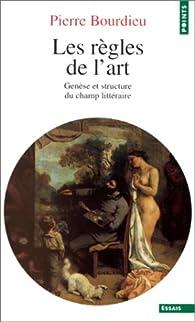 Les règles de l'art par Pierre Bourdieu