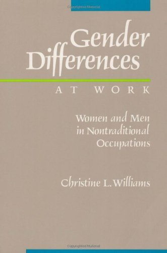 Gender Differences at Work: Women and Men in Non-traditional Occupations Pdf