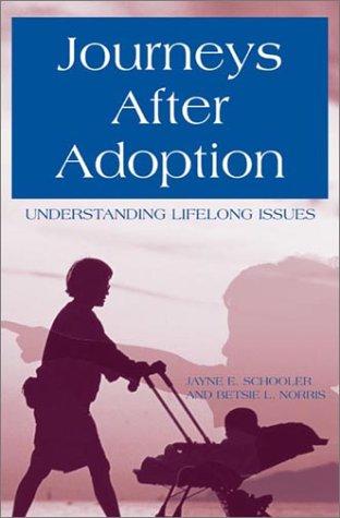 Journeys After Adoption: Understanding Lifelong Issues