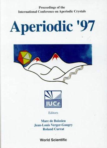Aperiodic '97: Proceedings of the International Conference on Aperiodic Crystals Alpe D'Huez, France 27-31 August 1997