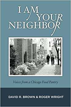 Book I Am Your Neighbor: Voices from a Chicago Food Pantry