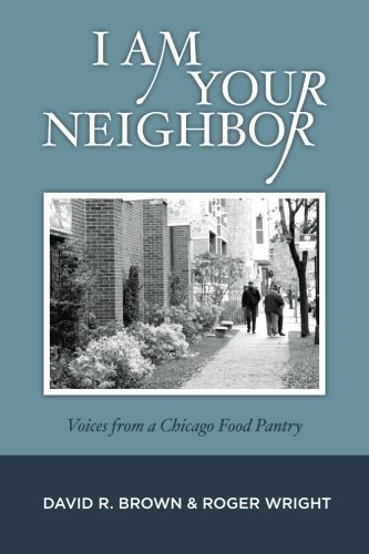Download I Am Your Neighbor: Voices from a Chicago Food Pantry pdf epub