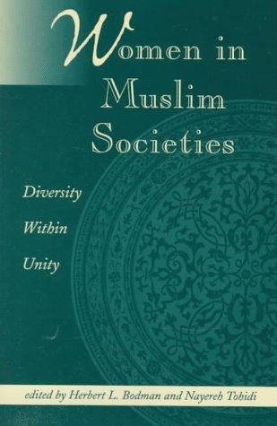 Women in Muslim Societies: Diversity Within UnityNayereh Tohidi
