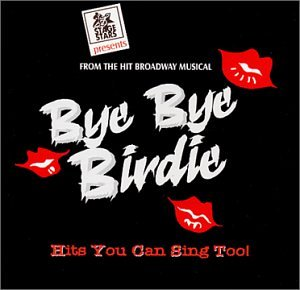 Bye Bye Birdie: From the Hit Broadway Musical - Hits You Can Sing Too! (Stage Musicals)