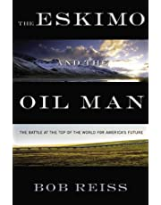 The Eskimo and The Oil Man: The Battle at the Top of the World for America's Future