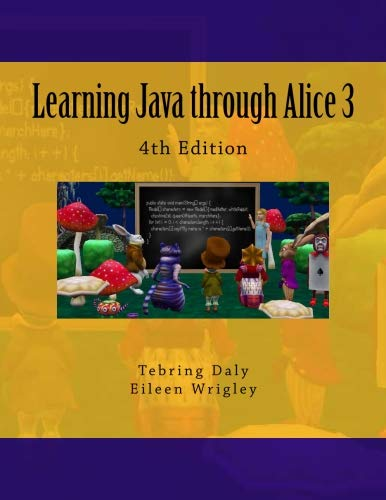Learning Java through Alice 3 by CreateSpace Independent Publishing Platform