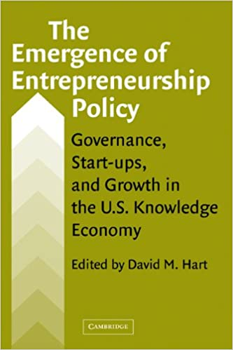 image for The Emergence of Entrepreneurship Policy: Governance, Start-Ups, and Growth in the U.S. Knowledge Economy